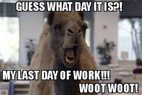 Woot Woot Meme - meme maker guess what day it is my last day of work