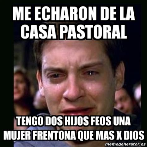 imagenes memes feos meme crying peter parker me echaron de la casa pastoral
