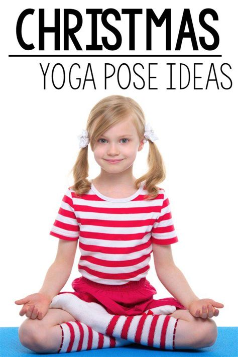 themes for christmas yoga 78 best images about yoga poses on pinterest yoga poses