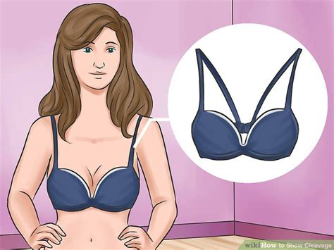 8 Ways To Get Cleavage by 3 Ways To Show Cleavage Wikihow