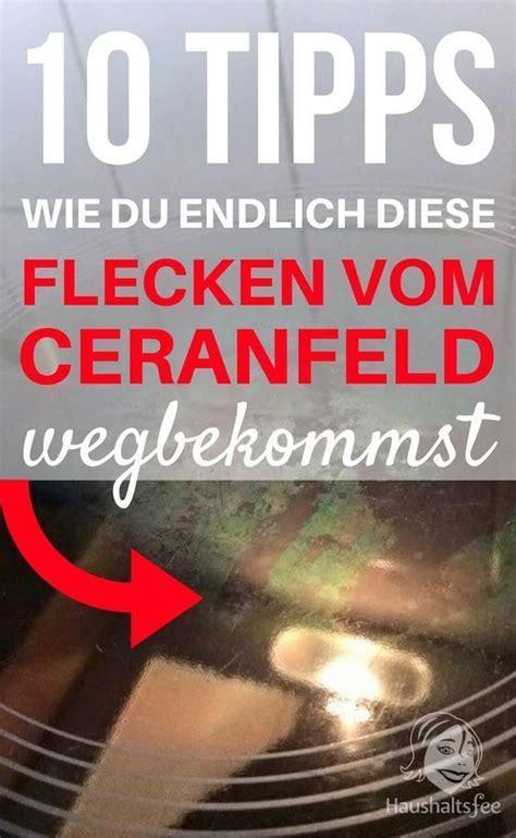 Ceranfeld Reinigen Weiße Flecken by Ceranfeld Reinigen Beste Tipps Tricks Tankman 180 S