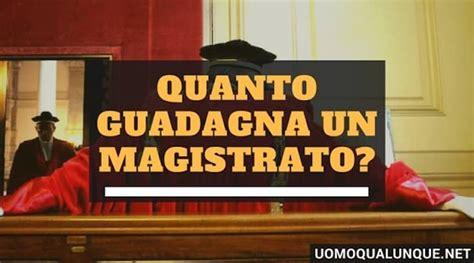 quanto guadagna un coadiutore d italia stipendio magistrato ecco quanto guadagna veramente un