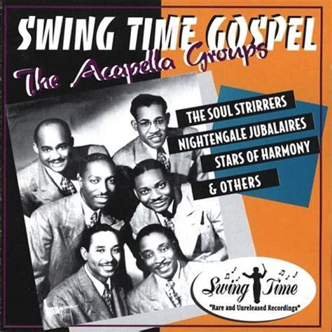 swing time songs swing time gospel vol 1 the soul stirrers songs