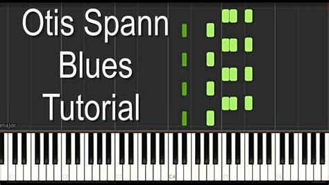 Youtube Tutorial Blues Piano | otis spann blues piano tutorial youtube
