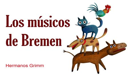 los msicos de bremen 8467871504 los m 250 sicos de bremen cuentos infantiles grimm youtube
