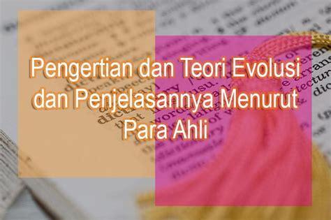 teori layout menurut para ahli pengertian dan teori evolusi dan penjelasannya menurut