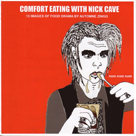 comfort eating with nick comfort eating with nick cave 13 images of food drama quimby s