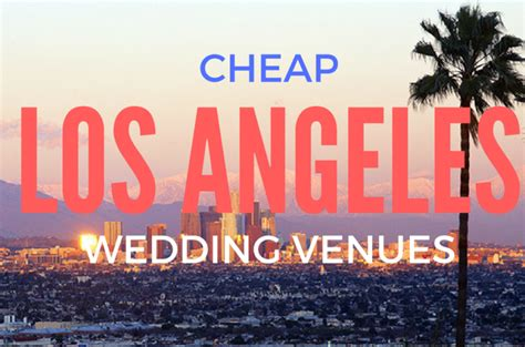 affordable wedding venues los angeles city wedding your guide to getting married at city