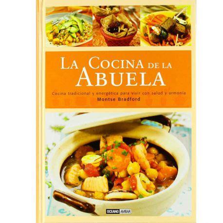 libro cocina libro quot la cocina de la abuela quot de montse bradford