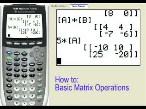 calculator matrix matrix operations on the ti 83 ti 84 youtube