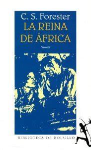 libro las reinas de africa la reina de africa c s forester ficha rese 241 as y puntuaci 243 n del libro por los usuarios de