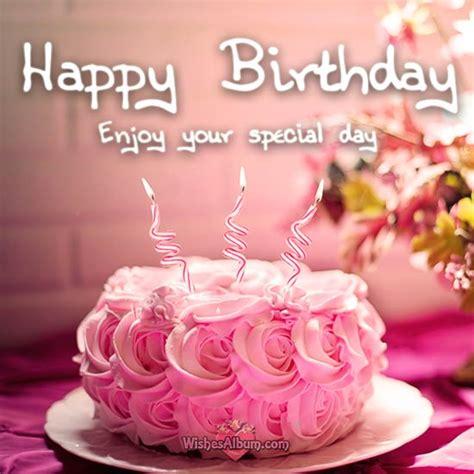 best wishes bday 101 birthday wishes for friends happy birthday my dear