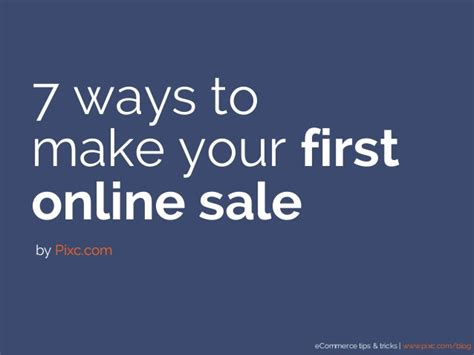 7 Ways To Make Your 7 ways to make your sale