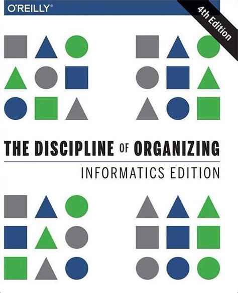 the organization of information 4th edition library and information science books the discipline of organizing informatics edition 4th