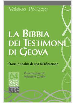 La Bibbia Dei Testimoni Di Geova Storia E Analisi Di Una