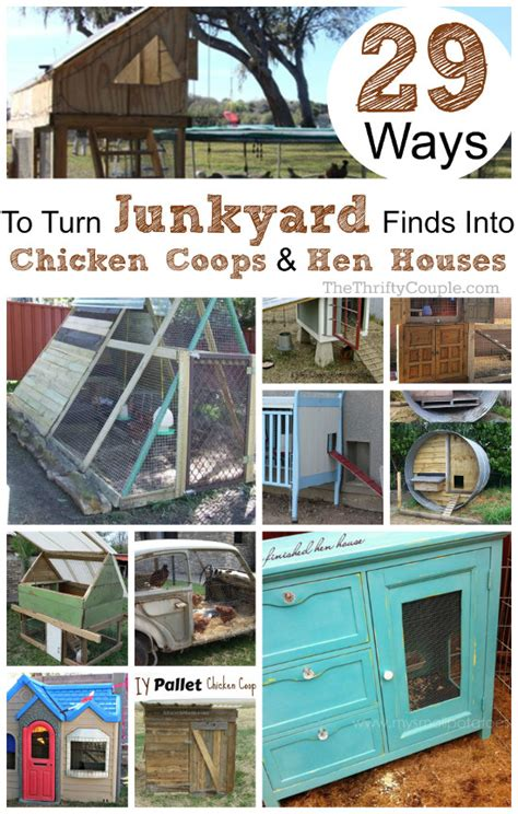 ways  turn junkyard finds  diy chicken coops