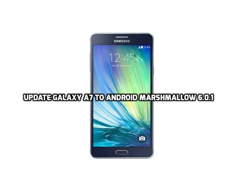 Samsung A7 Update how to update galaxy a7 to android marshmallow 6 0 1 official