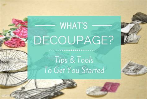how to use decoupage what is decoupage technique and how to get started