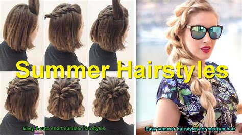 easy to make summer hairstyles easy cute short summer hairstyles easy summer