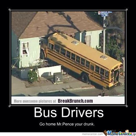 School Bus Meme - my bus driver from high school by tomandedd722 meme center