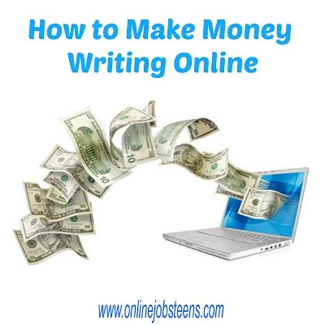 How To Make Money As A Teenager Online - how to make money writing online online jobs for teens