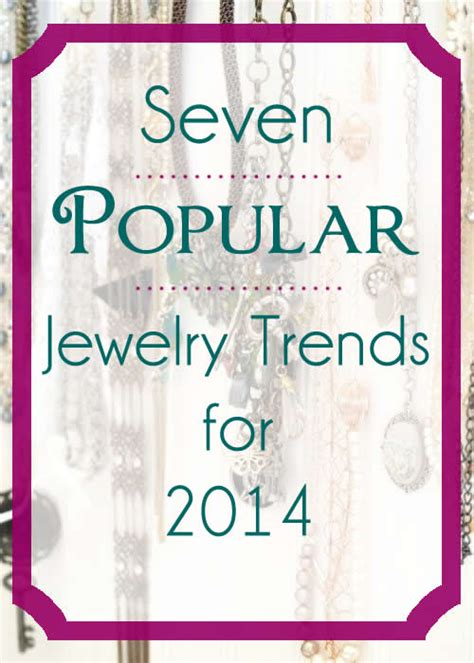 Seven Major Jewelry Market Trends by Top Seven Jewelry Trends For 2014