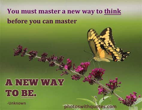 Picture Quote | You must master a new way to think before ...