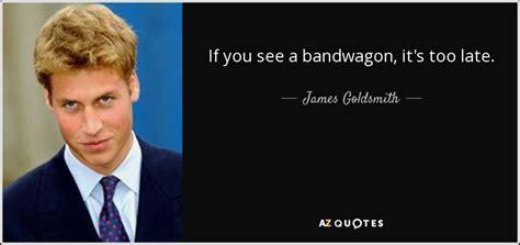Bandwagon Quotes
