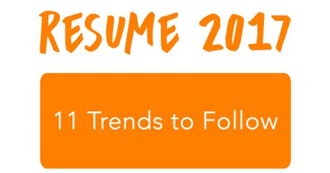Follow The New Resume Trends by The 2017 Resume Trends To Follow Careercloud