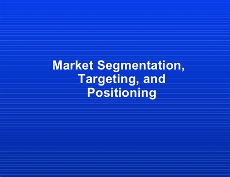 Market Segmentation Targeting And Positioning Mba Notes by 04 Marketing Segmentation Targeting And Positioning