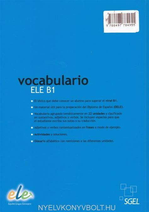 libro vocabulario ele b1 lxico vocabulario ele b1 l 233 xico fundamental de espanol de los