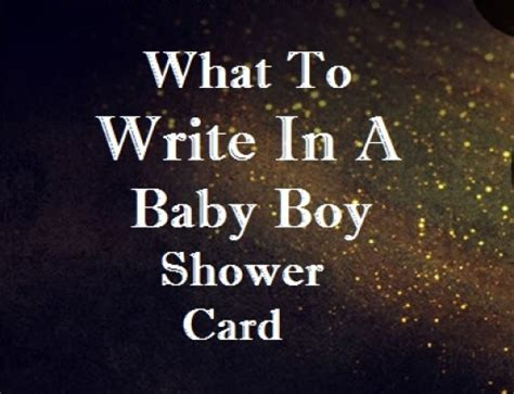 Things To Write In A Baby Shower Card by Baby Shower Messages What To Write In A Baby Boy Card