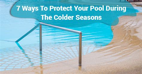 7 Tips To Not Be Protective To Your Children by 7 Ways To Protect Your Pool During The Colder Seasons