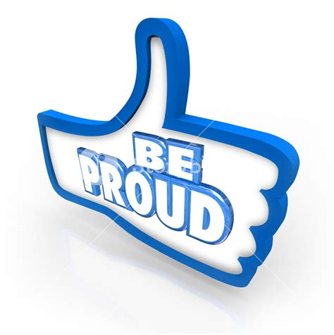 be proud words in a blue thumbs up symbol to illustrate