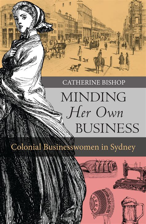 minding her business a inside history magazine author q a catherine bishop on colonial era businesswomen
