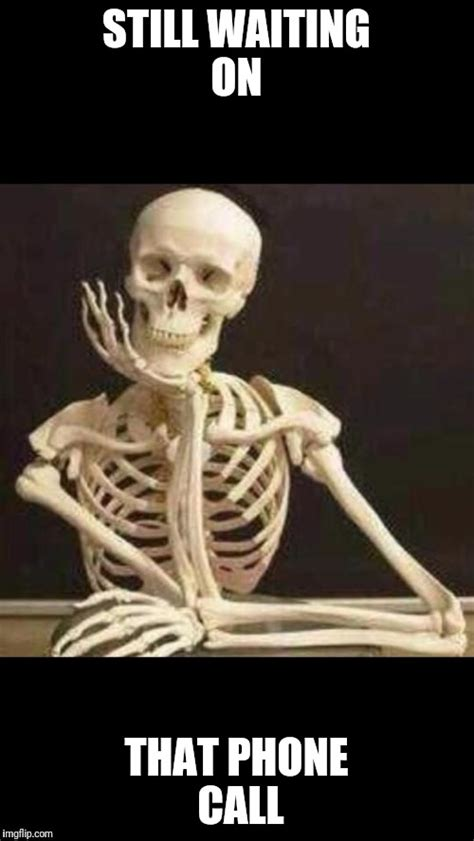 Waiting Meme - skeleton waiting imgflip