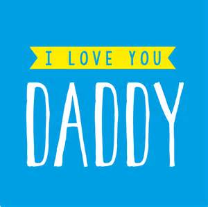 i love you daddy cards galore