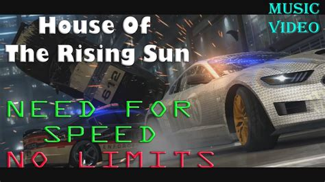 house of the rising sun music video house of the rising sun need for speed no limits mobile game music video youtube