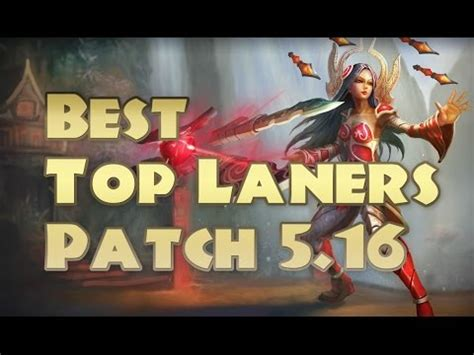 best top laners best top laners patch 5 16 top 5 top laners to carry