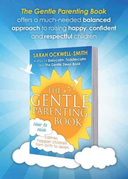 the gentle parenting book the gentle parenting bookgentle parenting