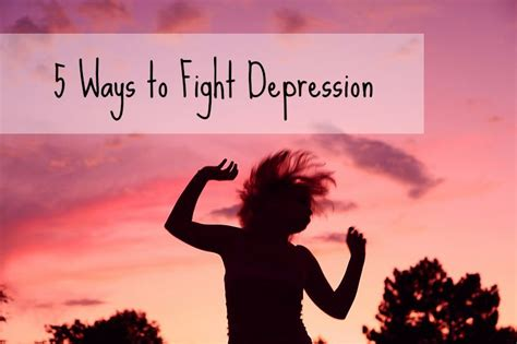The Most Effective Ways Of Fighting Depression by 5 Ways To Fight Depression Seth Adam Smith