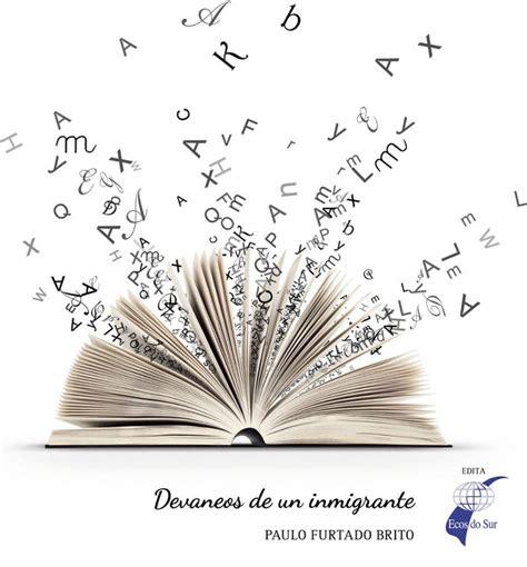 libro le droit la presentaci 243 n del libro de poes 237 a devaneos de un inmigrante