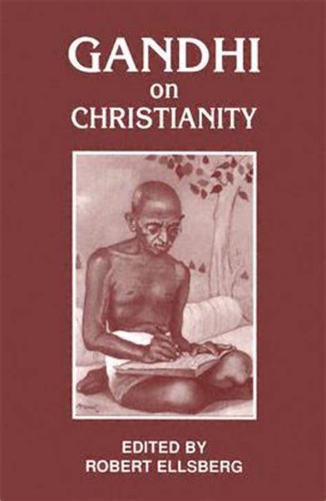 mahatma gandhi biography read online gandhi on christianity by mahatma gandhi reviews