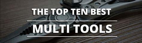 top 10 multi tools the top 10 best multitools knife informer