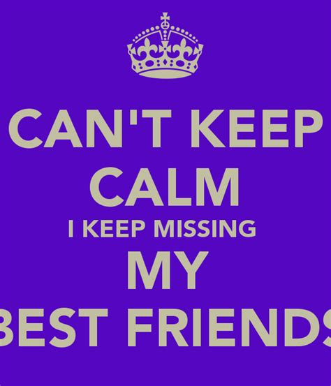 Quotes About Missing Your Friends by Quotes Missing Your Friend Quotesgram