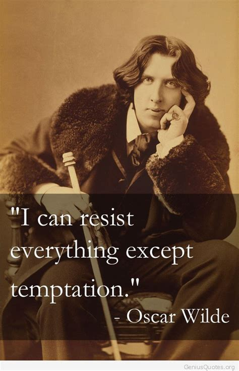 I Can Resist Anything Except Handbags by Oscar Wilde Quotes On Temptation Quotesgram
