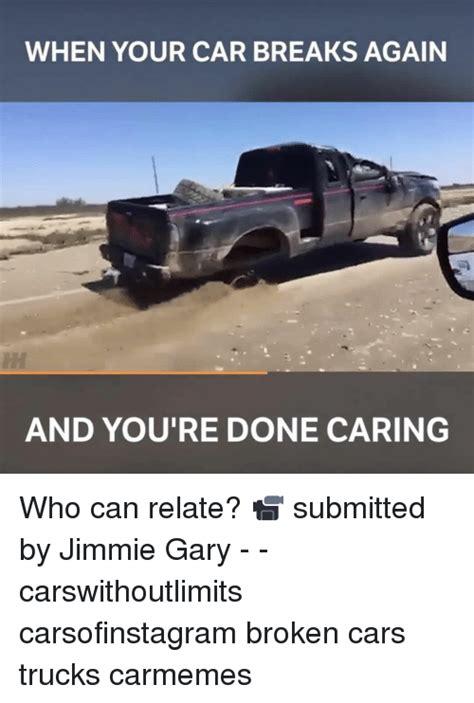 Broken Car Meme - 25 best memes about jimmies jimmies memes