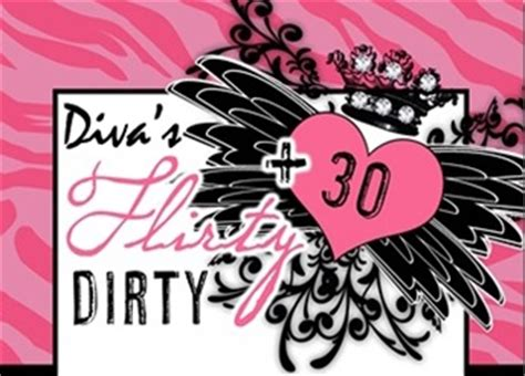Flirty 30 Birthday Quotes Diva S Dirty Flirty Thirty Dazed Reflections Of A Diva