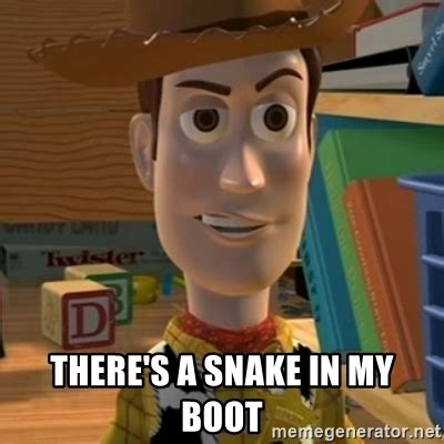 Woody Doll Meme - there s a snake in my boot toy story woody meme generator