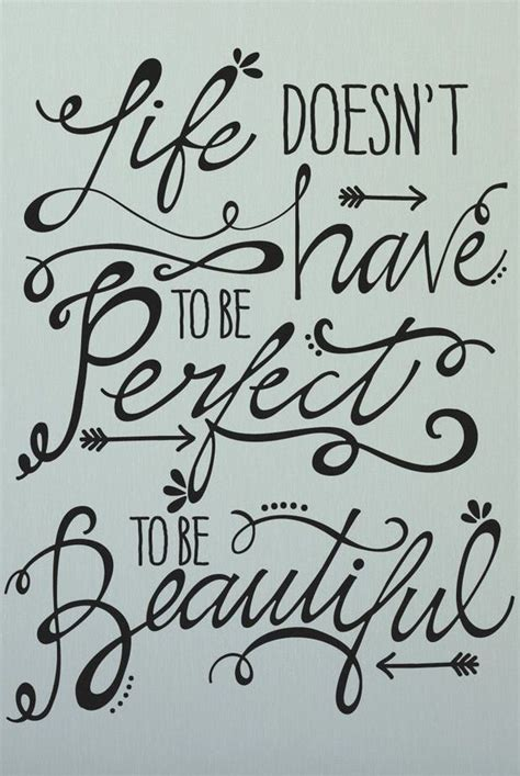 tattoo font quotes life doesn t have to be perfect to be beautiful quote